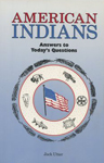 AMERICAN INDIANS: ANSWERS TO TODAY'S QUESTIONS